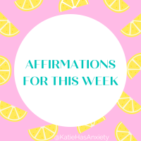 Positive Affirmations for the Week of May 9th - 15th
