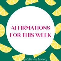 Positive Affirmations for the Week of May 16th - May 22nd.