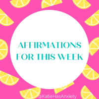 Positive Affirmations for the Week of May 30th - June 5th
