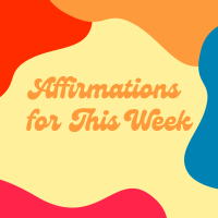 Positive Affirmations for You to Use the Week of June 20th - 26th