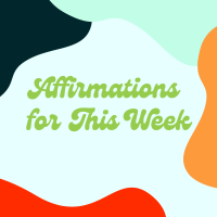 Positive Affirmations for You to Use the Week of June 27th - July 3rd