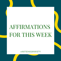 Positive Affirmations for You to Use the Week of July 11th - 17th