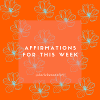Positive Affirmations for You to Use the Week of September 19th - 25th