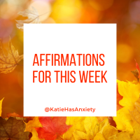 Positive Affirmations for You to Use the Week of October 3rd - 9th